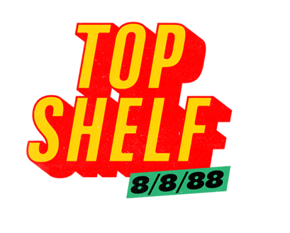 Top Shelf 8/8/88